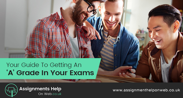 Your Guide To Getting An 'A' Grade In Your Exams
