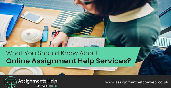 What You Should Know About Online Assignment Help Services?