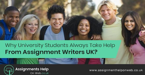 Why University Students Always Take Help From Assignment Writers UK?