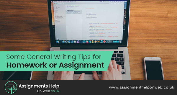 Some General Writing Tips for Homework or Assignment