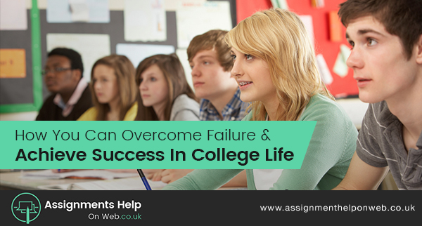 How You Can Overcome Failure & Achieve Success In College Life