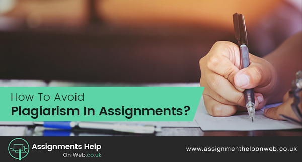 How To Avoid Plagiarism In Assignments?