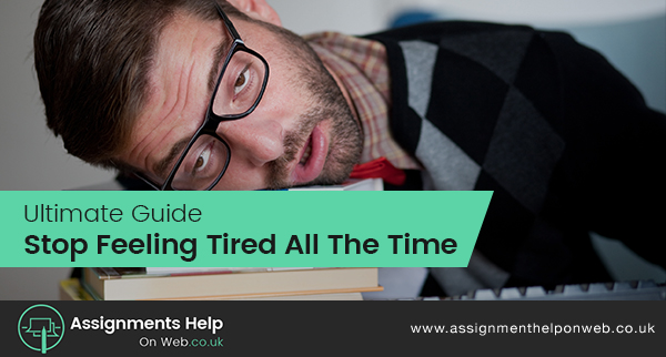 Ultimate Guide: Stop Feeling Tired All The Time