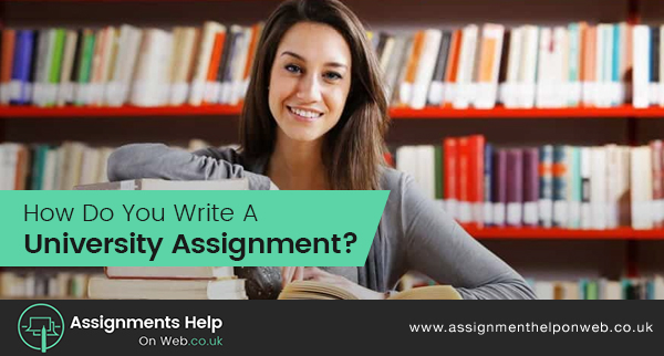 How Do You Write A University Assignment?