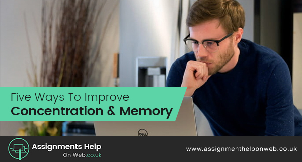 Five Ways to Improve Concentration and Memory
